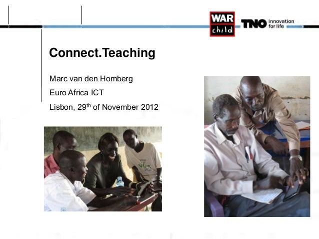 Connect.TeachingMarc van den HombergEuro Africa ICTLisbon, 29th of November 2012