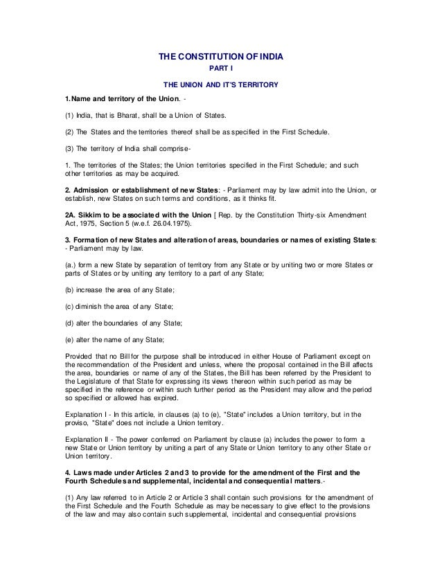 THE CONSTITUTION OF INDIA PART I THE UNION AND IT'S TERRITORY 1.Name and territory of the Union. - (1) India, that is Bhar...