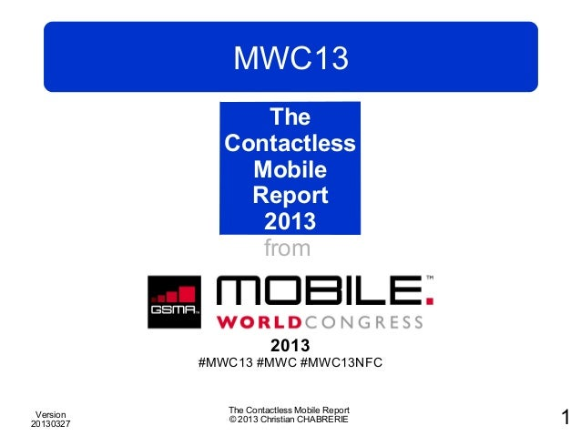MWC13                 The             Contactless               Mobile               Report                2013           ...