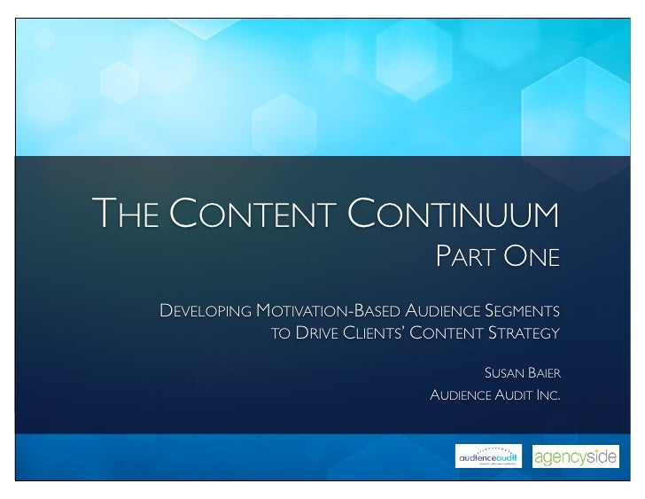 THE CONTENT CONTINUUM                                  PART ONE   DEVELOPING MOTIVATION-BASED AUDIENCE SEGMENTS           ...