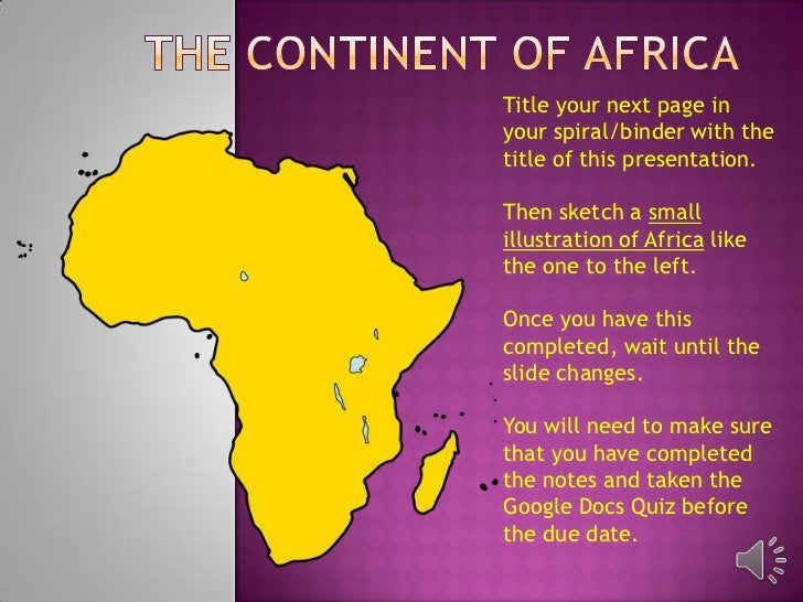 Title your next page inyour spiral/binder with thetitle of this presentation.Then sketch a smallillustration of Africa lik...