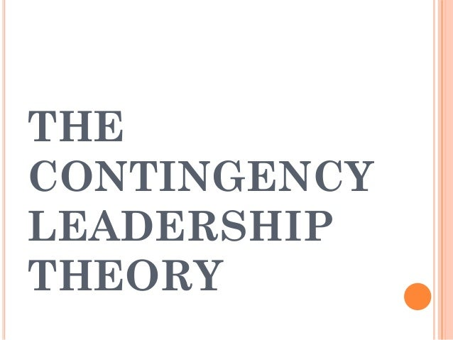 The contingency leadership theory