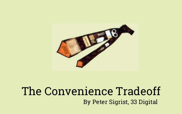 The Convenience Tradeoff By Peter Sigrist, 33 Digital