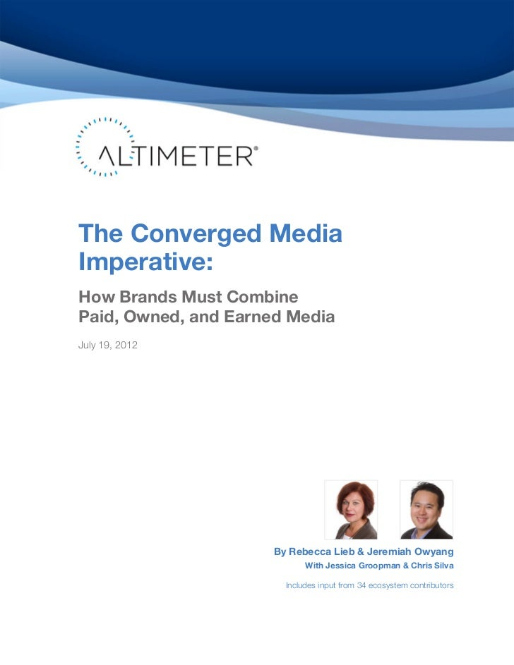[Report] The Converged Media Imperative: How Brands Must Combine Paid, Owned & Earned Media, by Rebecca Lieb and Jeremiah Owyang