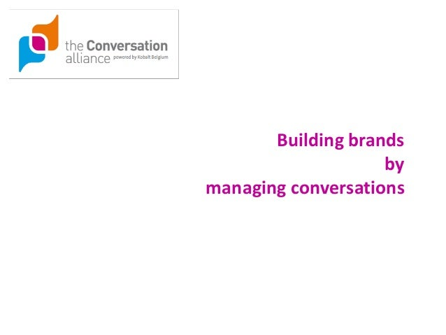 Building brands by managing conversations