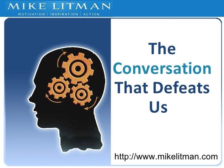 The Conversation That Defeats Us
