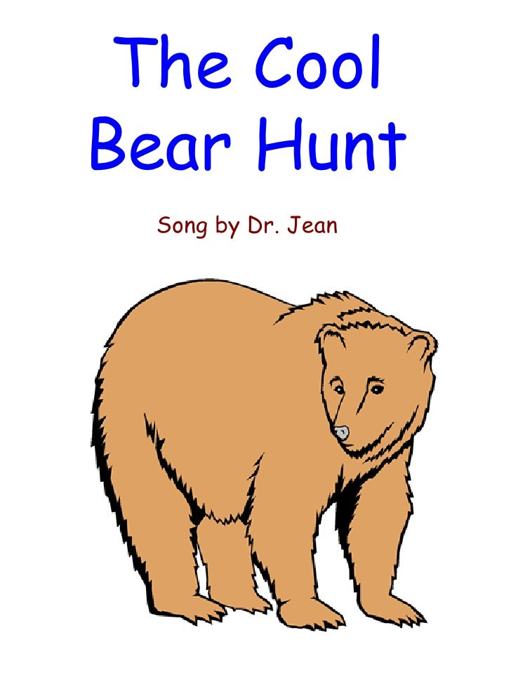 The Cool Bear Hunt Song by Dr. Jean