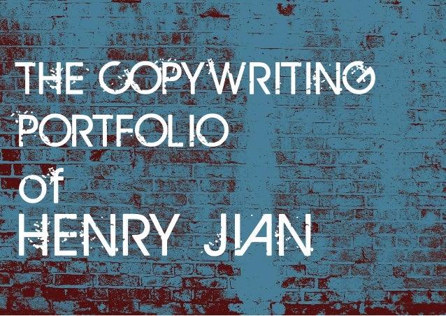THE COPYWRITINGPORTFOLIOofHENRY JIAN