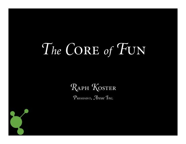 Raph Koster — The Core of Fun