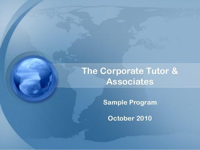 The Corporate Tutor & Associates Sample Program October 2010
