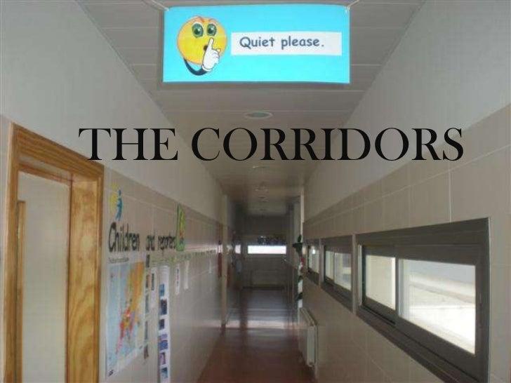 THE HALLSTHE CORRIDORS