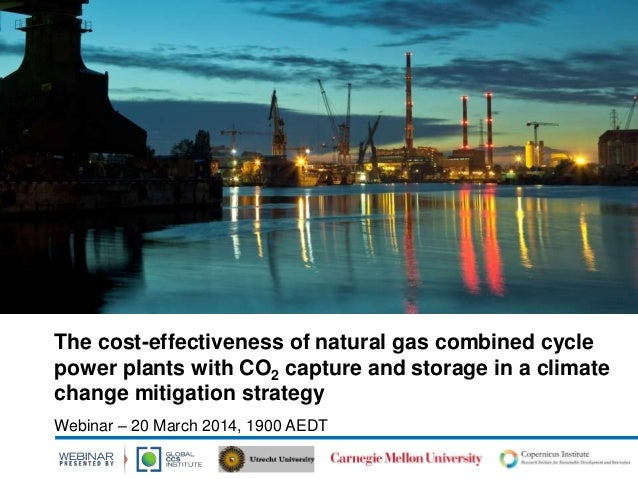 Webinar: The cost effectiveness of natural gas combined cycle power plants with ccs in a climate change mitigation strategy