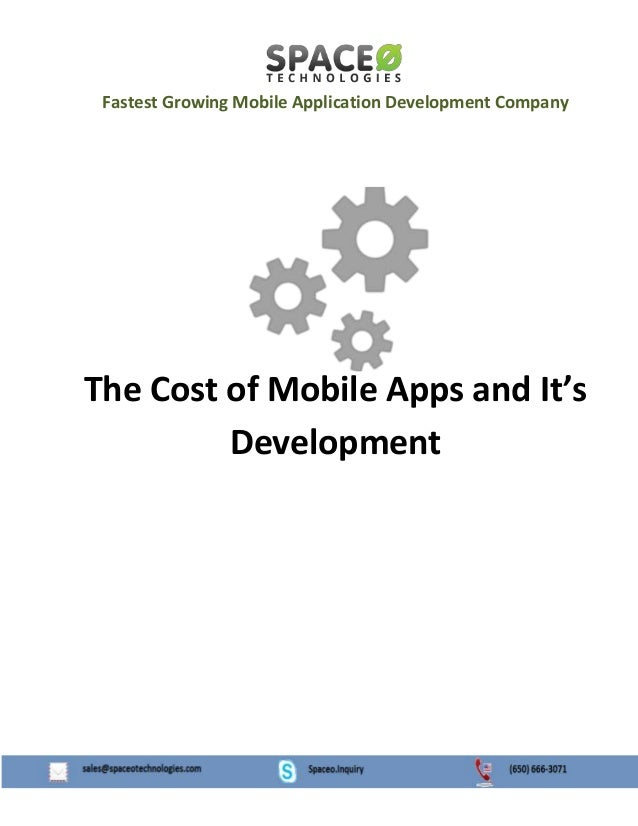 Fastest Growing Mobile Application Development Company The Cost of Mobile Apps and It's Development