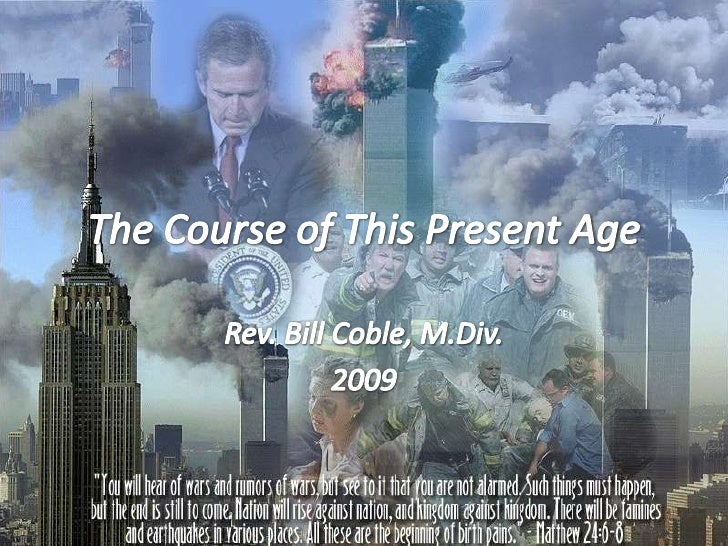 The Course of This Present Age<br />Rev. Bill Coble, M.Div.<br />2009<br />
