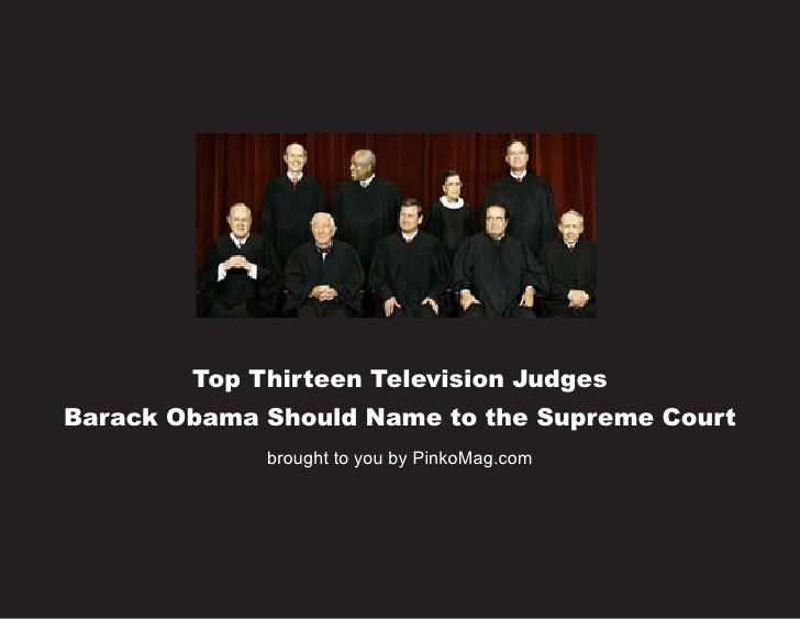 Top Thirteen Television Judges Barack Obama Should Name to the Supreme Court              brought to you by PinkoMag.com