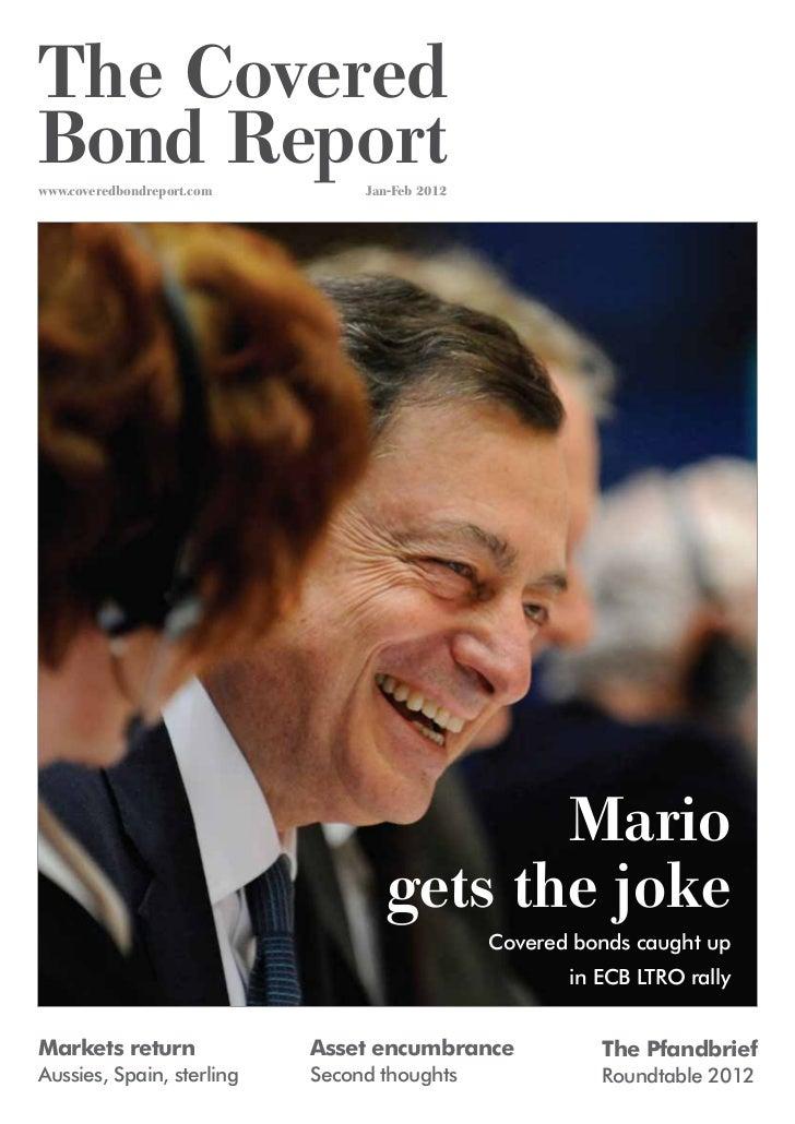 The CoveredBond Reportwww.coveredbondreport.com        Jan-Feb 2012                                           Mario       ...