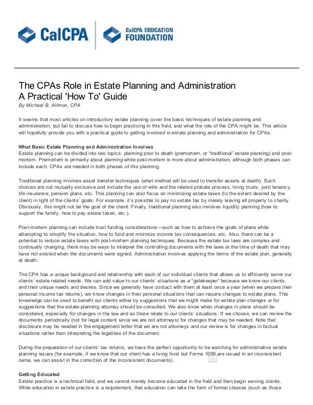 The  CPAs  Role  in  Estate  Planning  and  AdministrationA  Practical  How  To  GuideBy  Michael  B.  Allmon,  CPAIt  see...