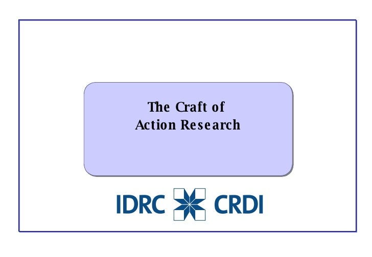 The Craft of  Action Research