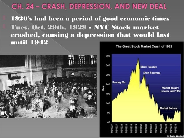 1  1920's had been a period of good economic times  Tues. Oct. 29th, 1929 - NYC Stock market crashed, causing a depressi...