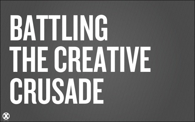 The Creative Crusade