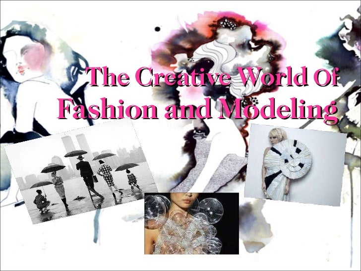 The Creative World of Fashion and Modeling