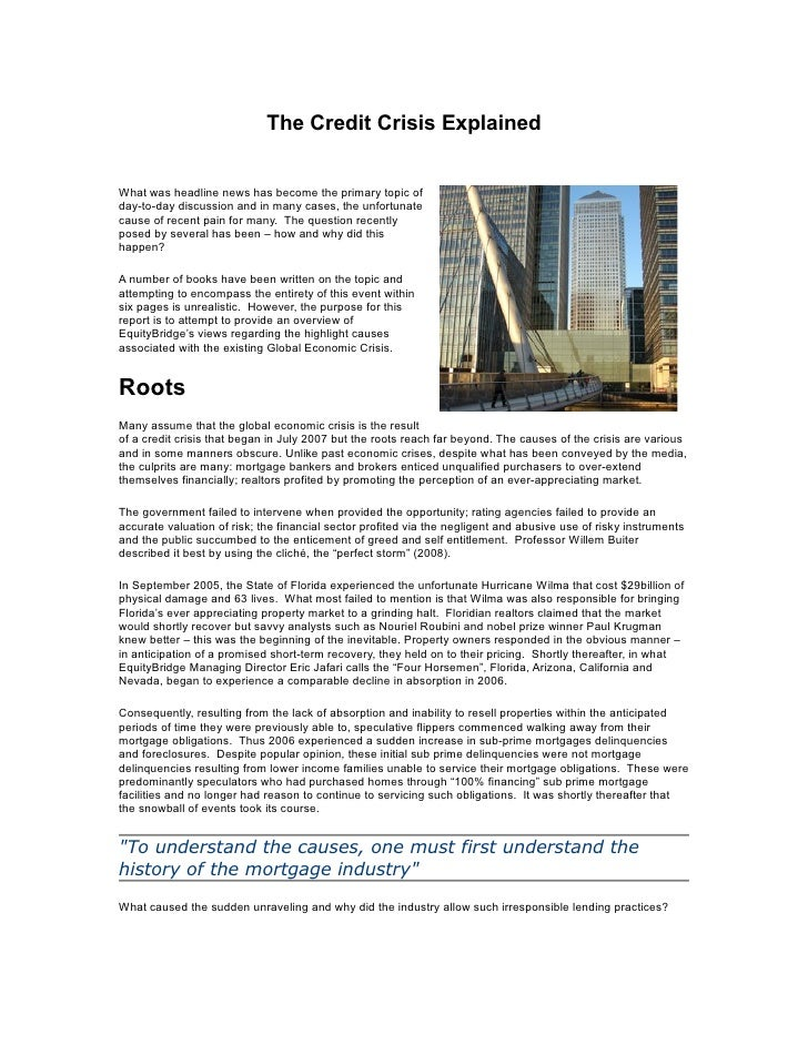 The Credit Crisis Explained   What was headline news has become the primary topic of day-to-day discussion and in many cas...