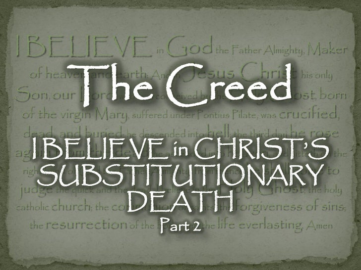 The Creed - I Believe In Christs Substitutionary Death Part 2