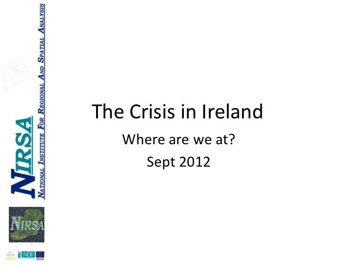 The Crisis in Ireland   Where are we at?     Sept 2012