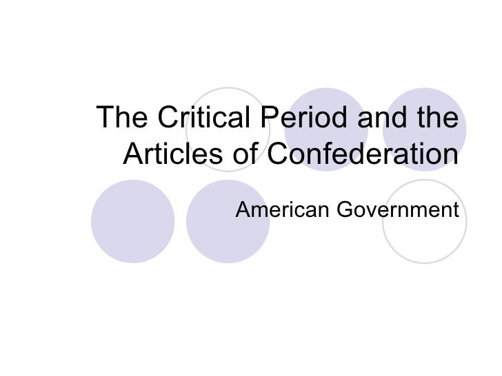 The Critical Period and the Articles of Confederation American Government