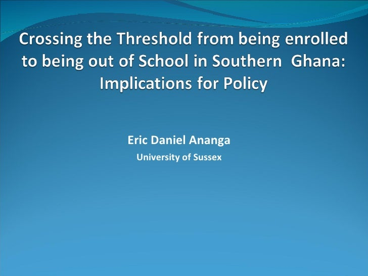 Crossing the threshold, dropout in Ghana, Eric Ananga