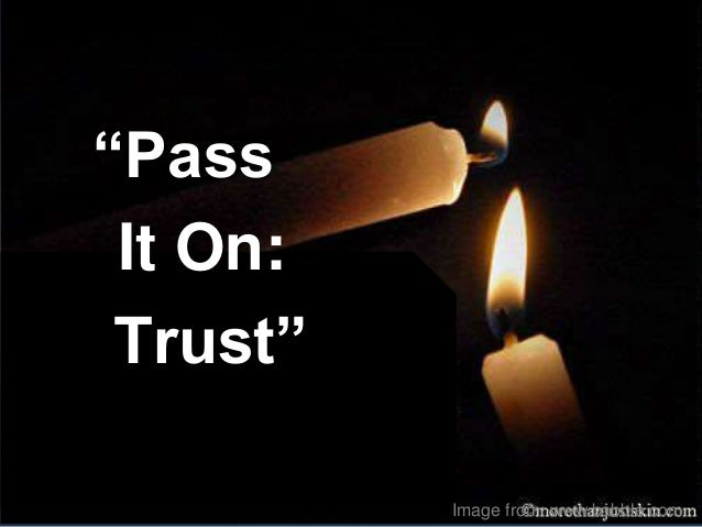 """""""Pass It On: Trust"""" Image from: www.babble.com"""