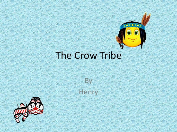The Crow Tribe     By    Henry