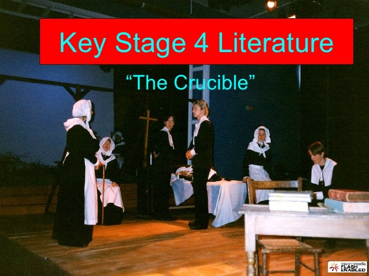 "Key Stage 4 Literature "" The Crucible"""