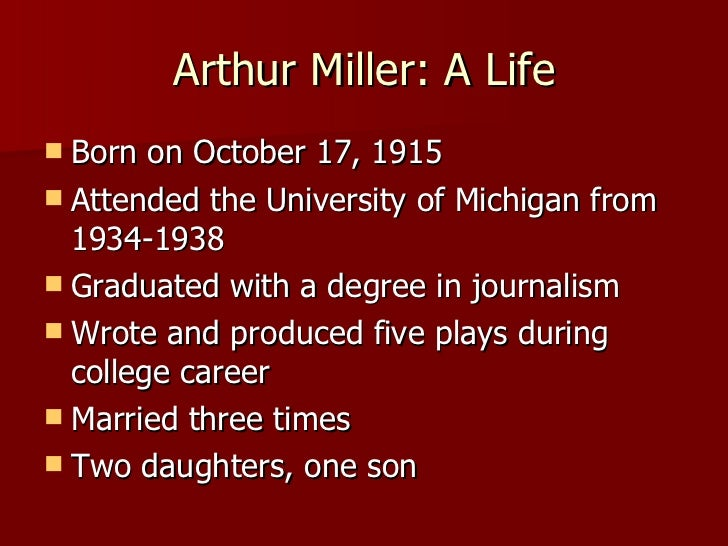 arthur miller 3 essay Arthur miller was one of the leading american playwrights of the twentieth century he was born in october 1915 in new york city to a women's clothing manufacturer, who lost everything in the economic collapse of the 1930s living through young adulthood during the great depression, miller was.