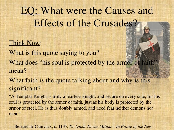 """EQ: What were the Causes and        Effects of the Crusades?Think Now:What is this quote saying to you?What does """"his soul..."""