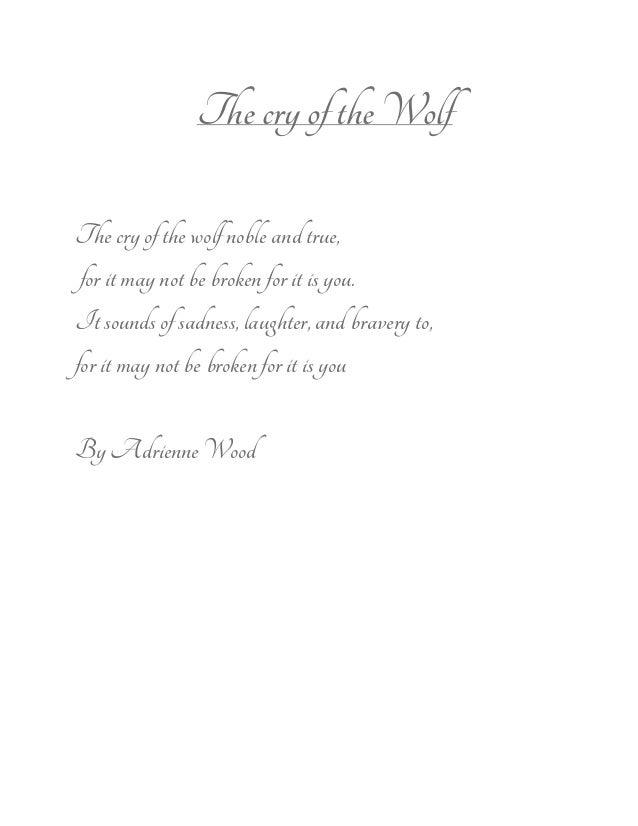 ThecryoftheWolf Thecryofthewolfnobleandtrue, foritmaynotbebrokenforitisyou. Itsoundsofsadness,la...