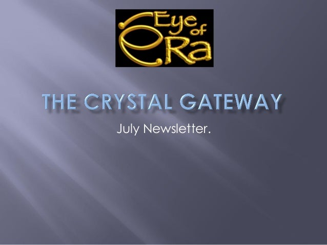 The crystal gateway july newsletter