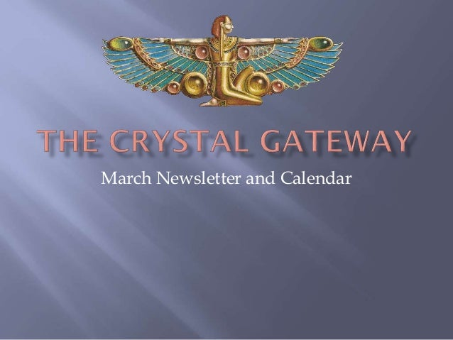 The crystal gateway march newsletter & calendar
