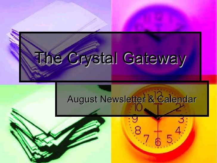 The crystal gateway newsletter & calendar august