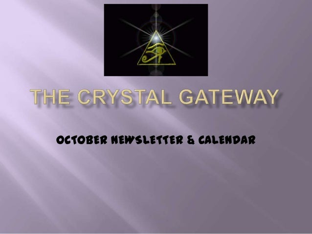 The crystal gateway october newslletter & calendar