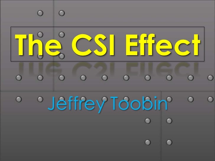 The CSI Effect  Jeffrey Toobin