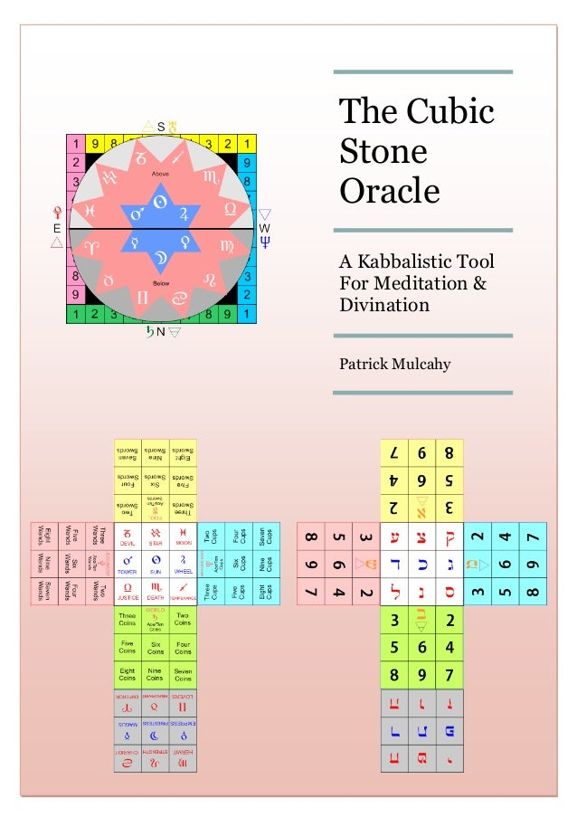 The Cubic Stone Oracle November 1, 2009 The Cubic Stone Oracle A Kabbalistic Tool For Meditation & Divination Patrick Mulc...