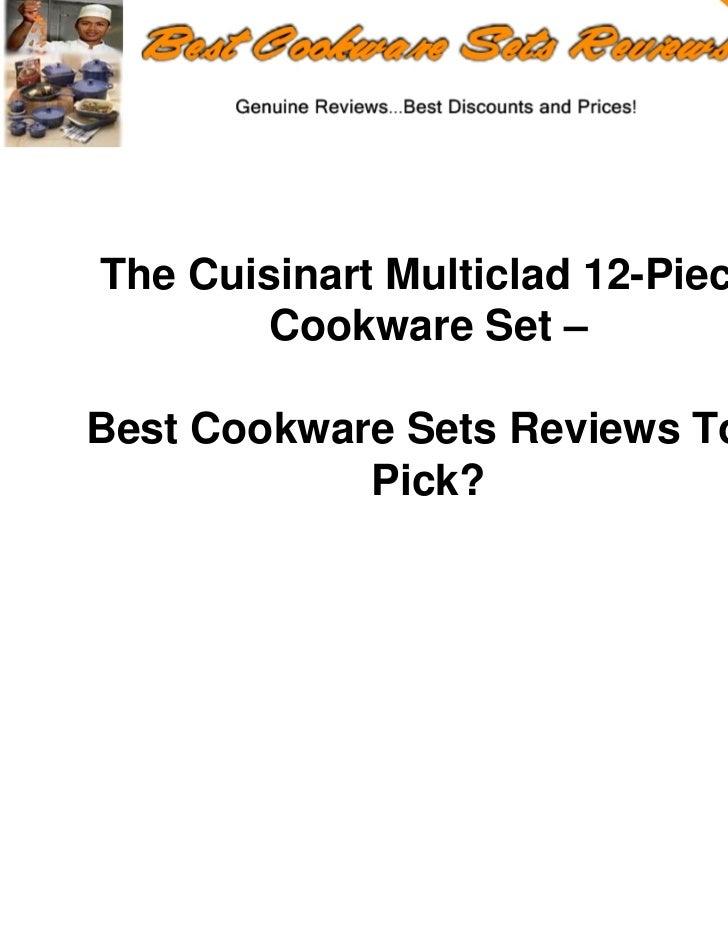 The Cuisinart Multiclad 12-Piece        Cookware Set –Best Cookware Sets Reviews Top            Pick?