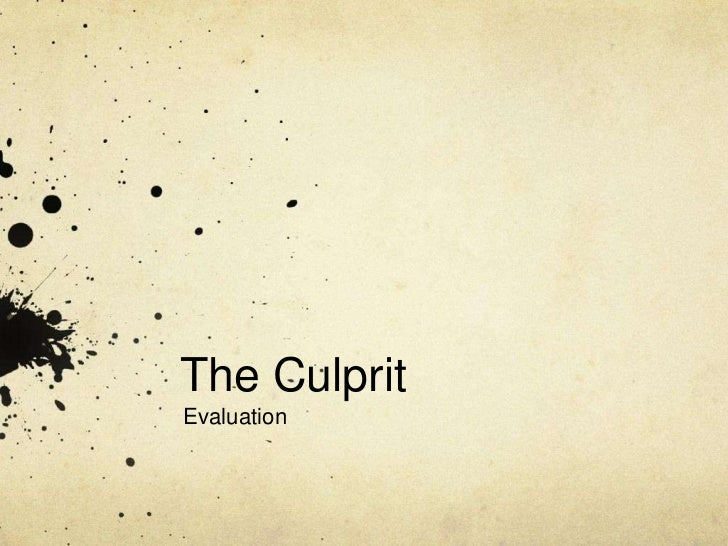 The Culprit<br />Evaluation<br />