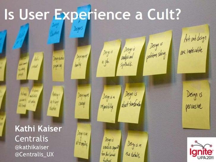 Kathi Kaiser<br />Centralis<br />@kathikaiser<br />@Centralis_UX<br />