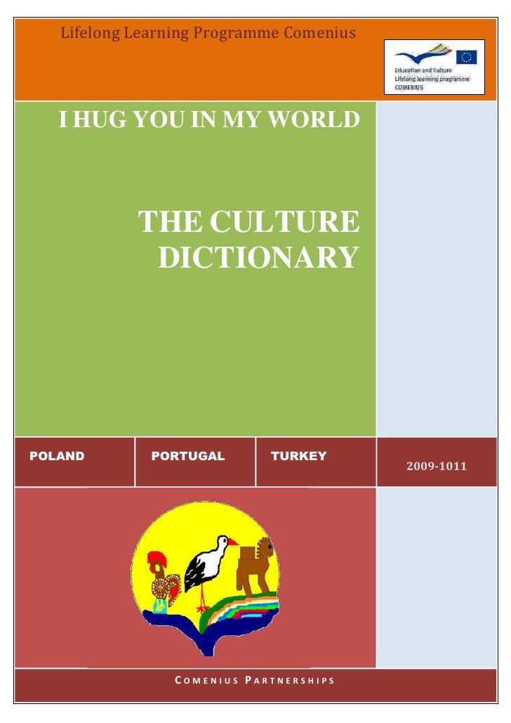 Lifelong Learning Programme Comenius   I HUG YOU IN MY WORLD            THE CULTURE             DICTIONARYPOLAND        PO...