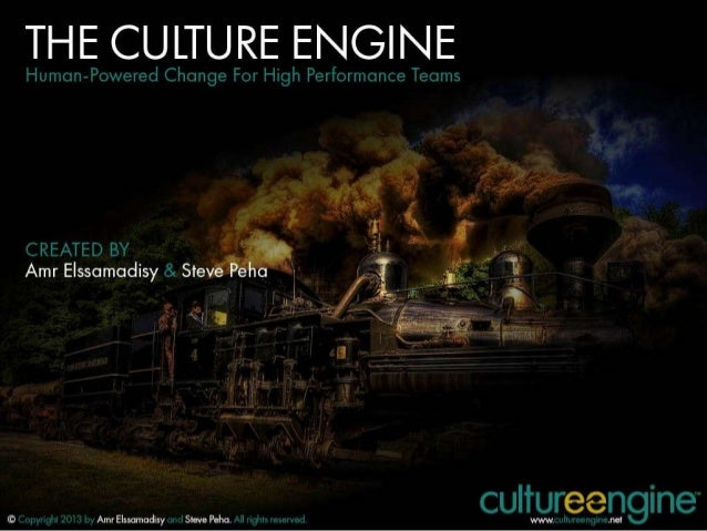 The Culture Engine: Human-Powered Change For High-Performance Agile Teams