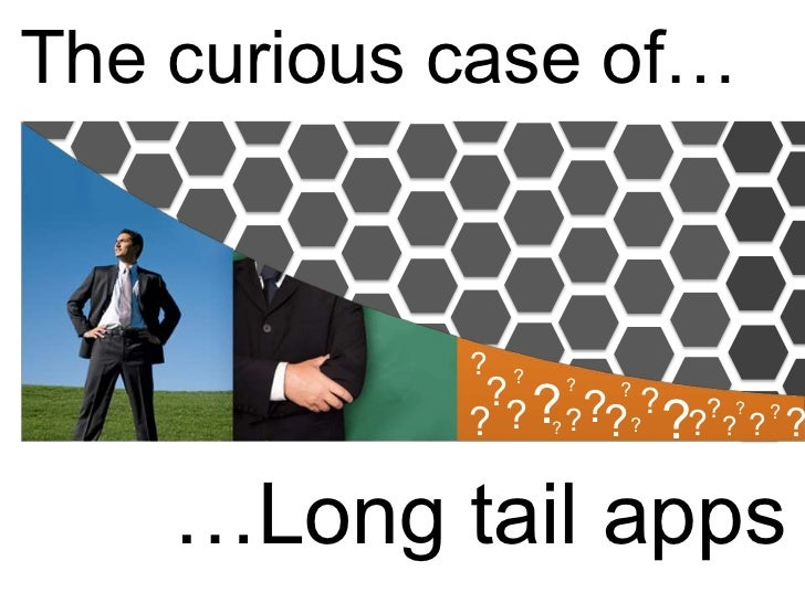 The Curious Case of Longtail Apps