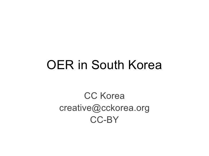 OER in South Korea       CC Korea creative@cckorea.org         CC-BY