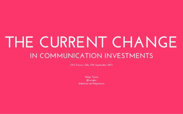 The current change in communication investments